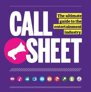 Call Sheet: The Entertainment Industry Resource Directory